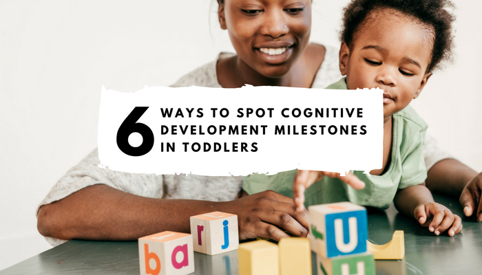 6 Ways to Spot Cognitive Development Milestones in Toddlers