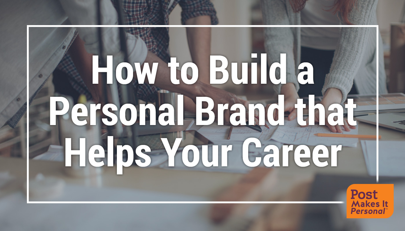 How to Build a Personal Brand that Helps Your Career