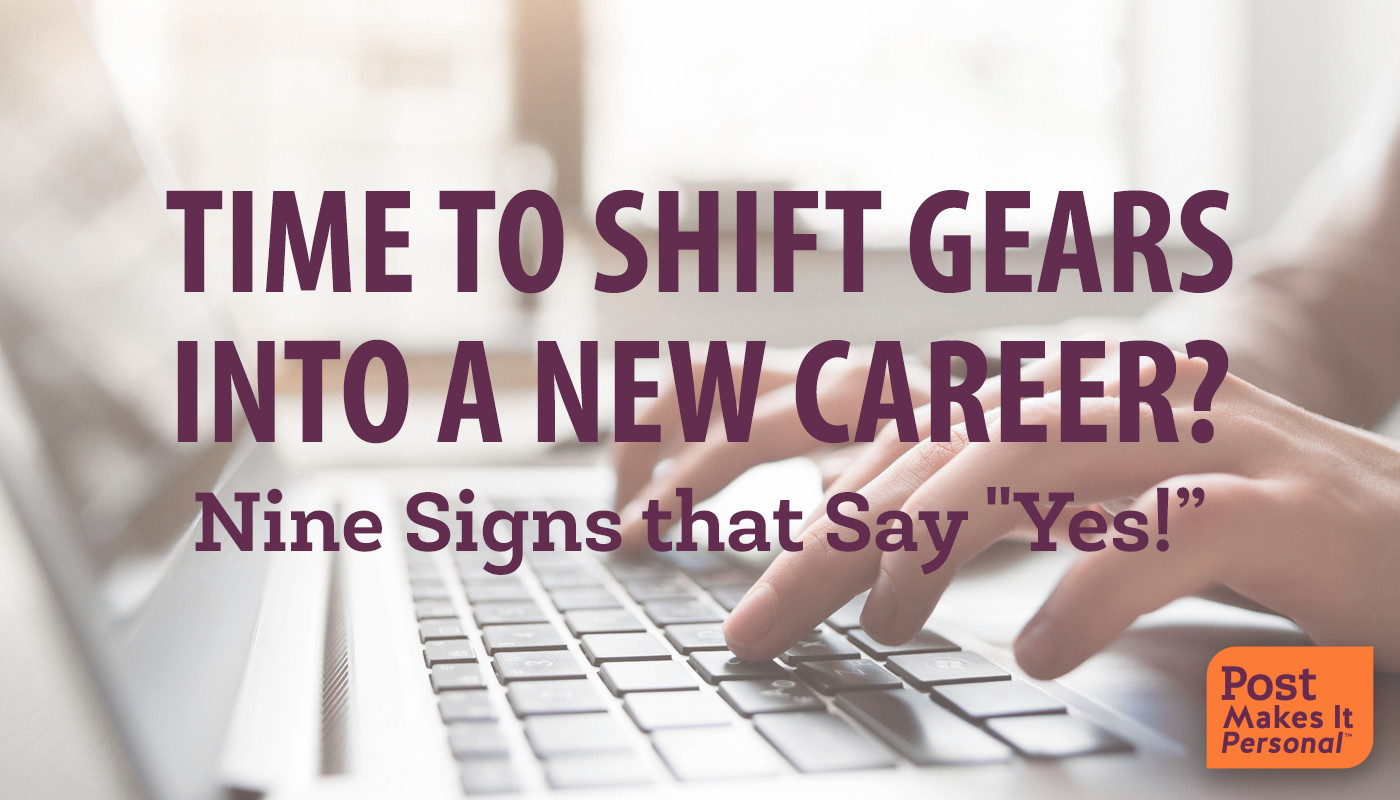 "Time to Shift Gears into a New Career? Nine Signs that Say ""Yes!"""
