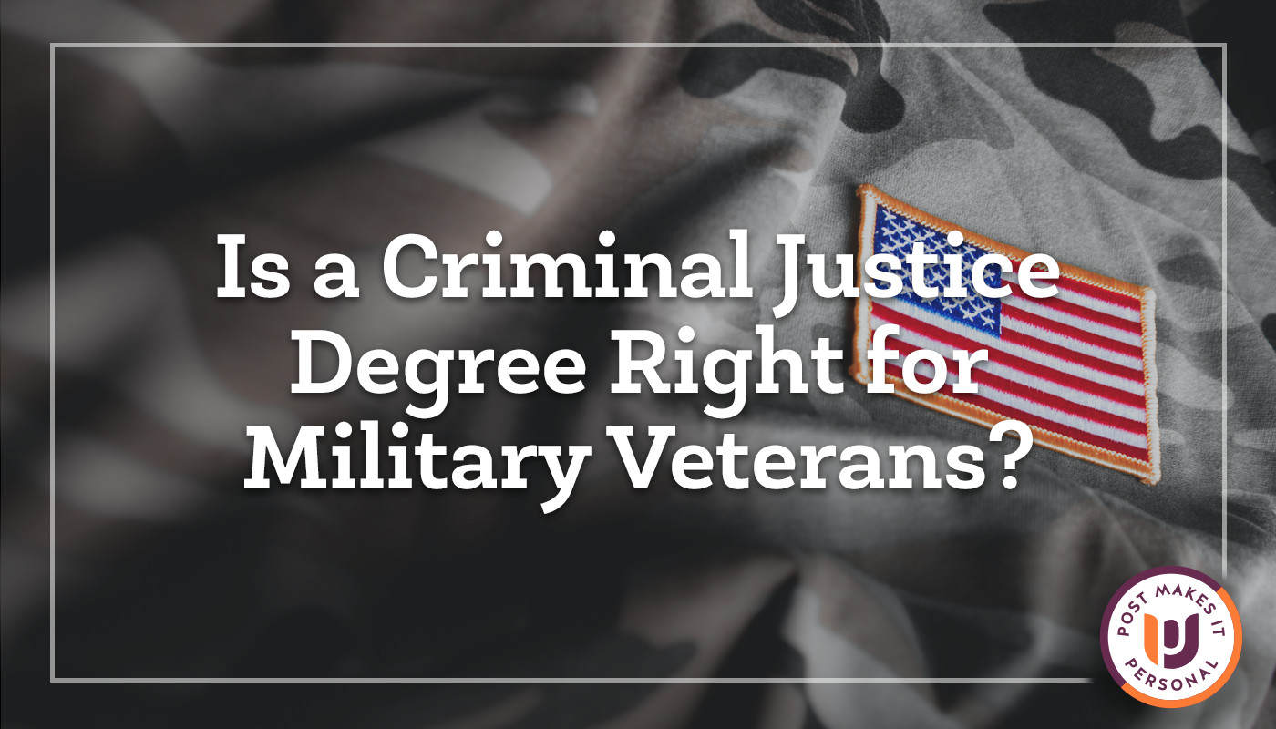 Is a Criminal Justice Degree Right for Military Veterans?