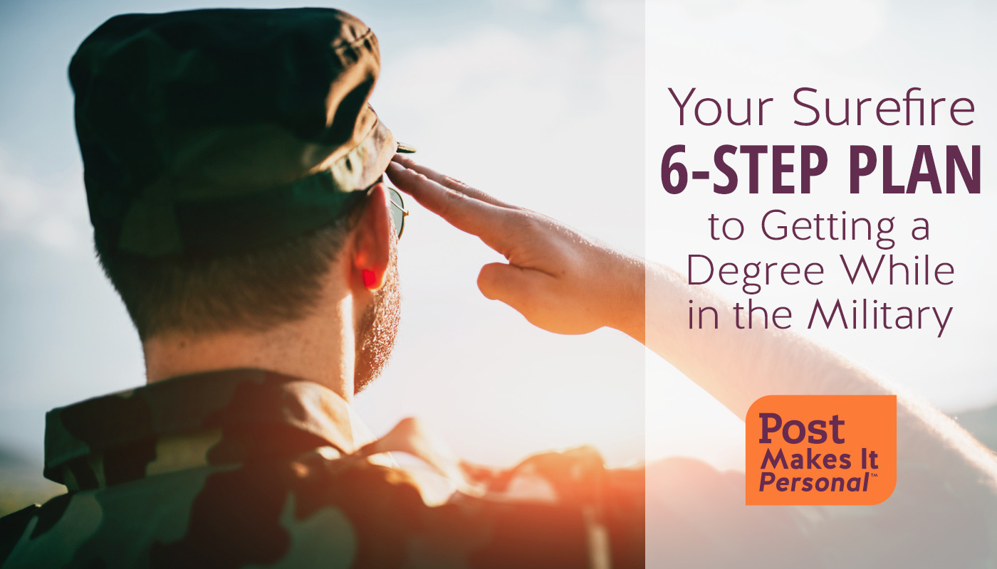 Your 6-Step Guide to Getting a Degree While in the Military