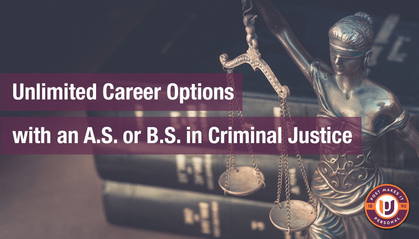 Unlimited Career Options with an A.S. or B.S. in Criminal Justice