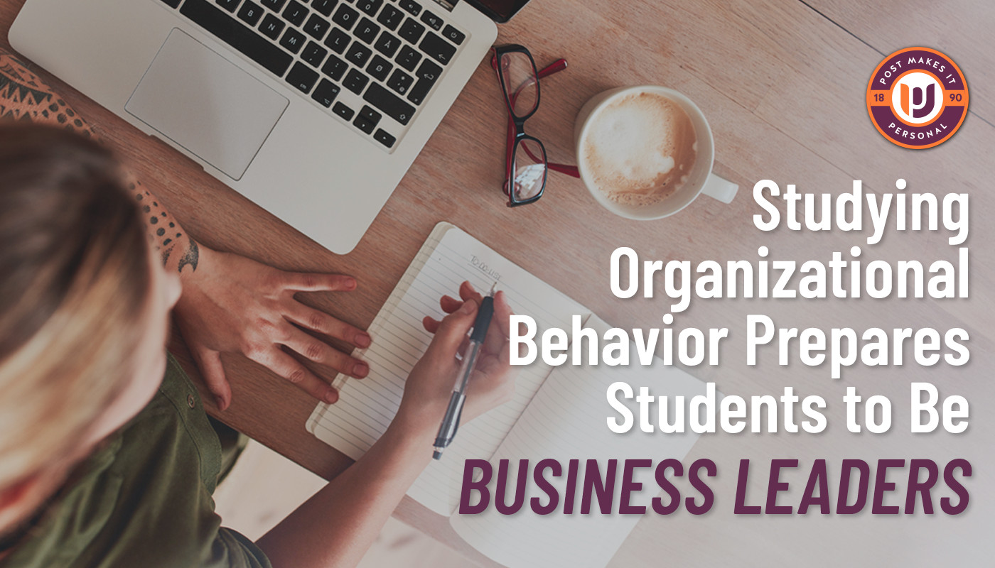 Studying Organizational Behavior Prepares Students to Be Business Leaders