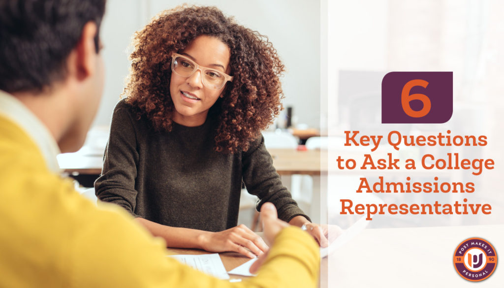 6 Questions to ask a College Admission Representative