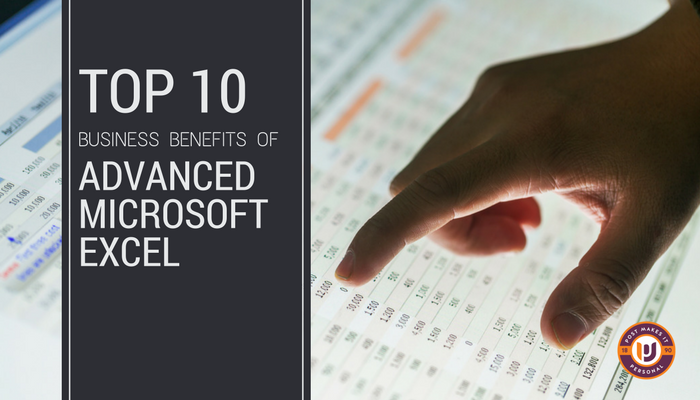 Top 10 Business Benefits of Advanced Microsoft Excel