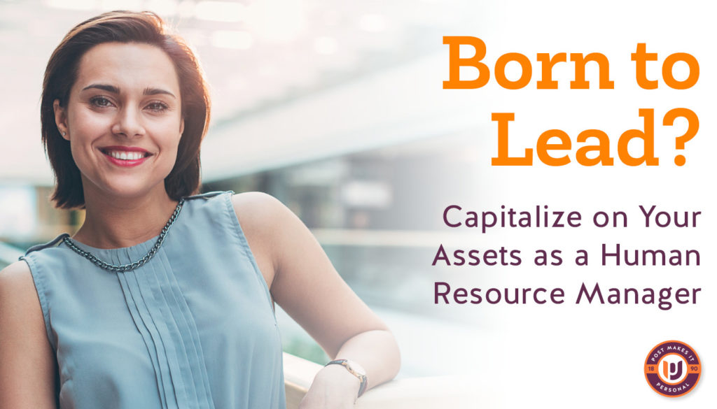 Born to Lead? Use Your Assets as a Human Resource Manager