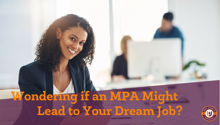 Wondering if an MPA Might Lead to Your Dream Job?