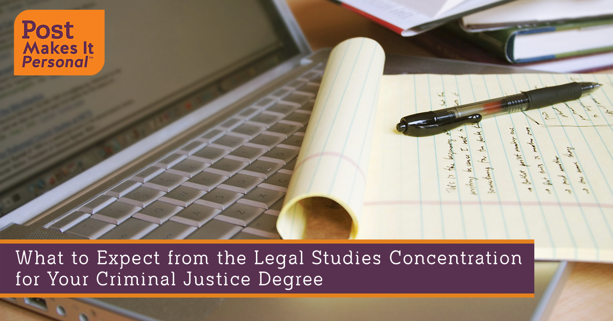 What to Expect from the Legal Studies Concentration for Your Criminal Justice Degree