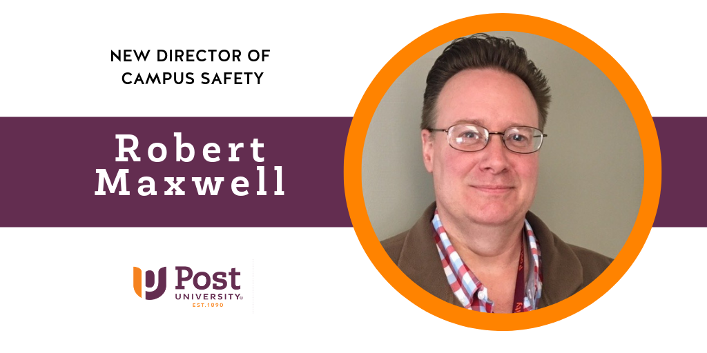 Robert Maxwell Named Director of Campus Safety for Post University