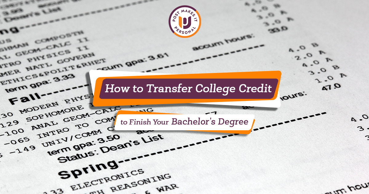 How to Transfer College Credit to Finish Your Bachelor's Degree