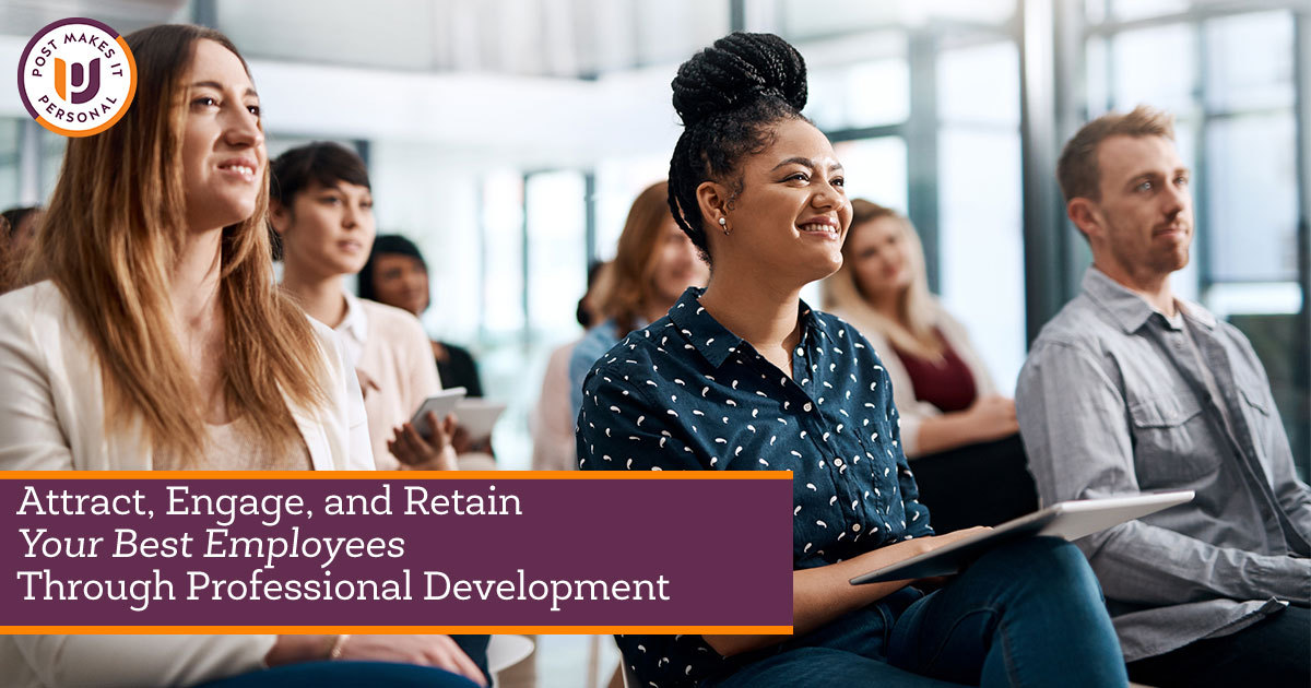 Attract, Engage, and Retain Your Best Employees Through Professional Development