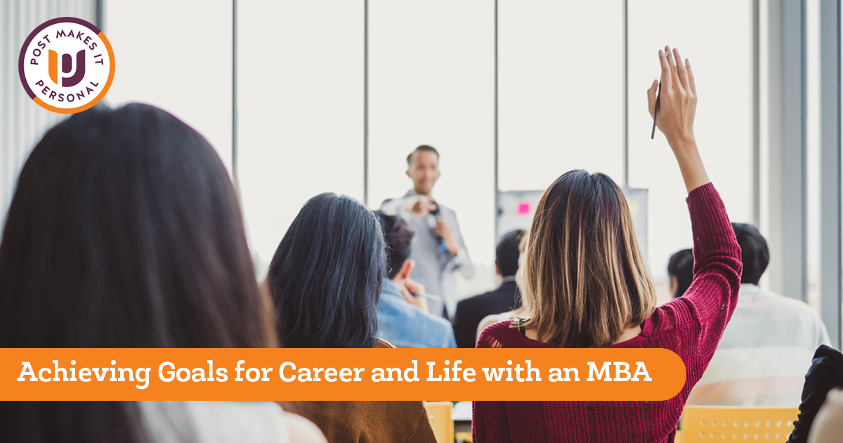 The Post University MBA: Achieving Goals for Your Career and Your Life