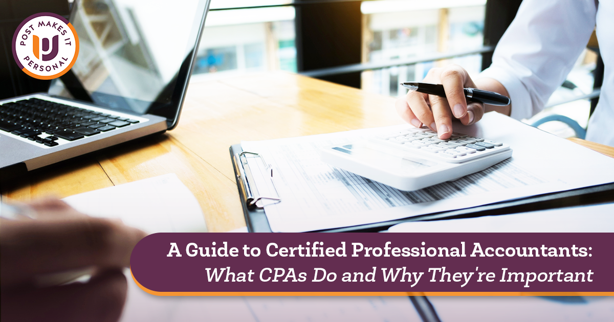 A Guide to Certified Professional Accountants: What CPAs Do And Why They're Important