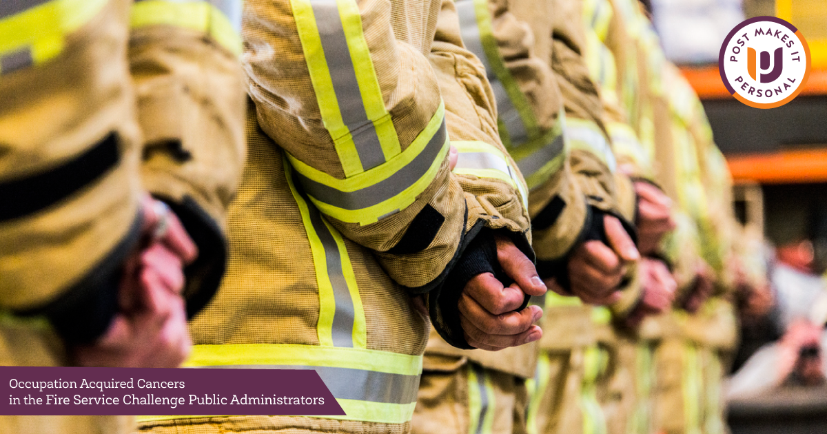 Occupation-Acquired Cancers in the Fire Service Challenge Public Administrators