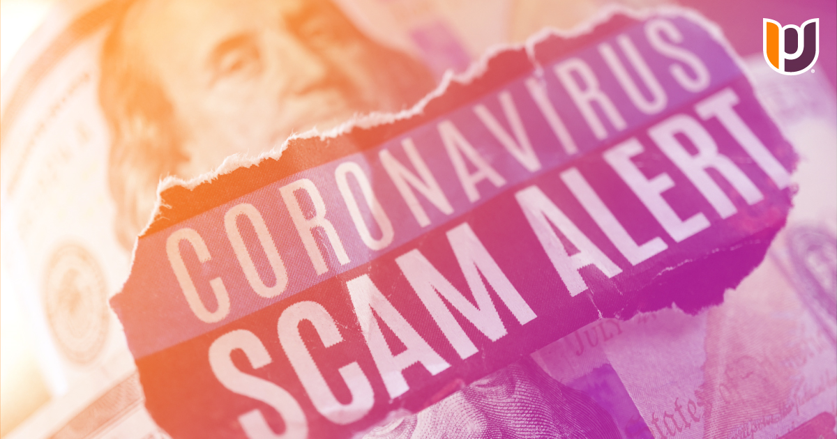 Protect Yourself During COVID-19.  Don't Get Scammed